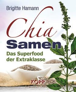 Chia Samen - Das Superfood der Extraklasse